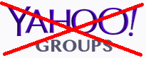Yahoo! Groups, only used if forced to